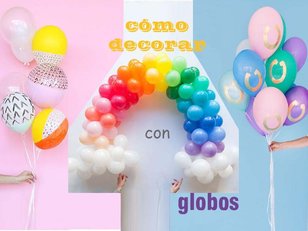 Descubre cómo decorar con globos