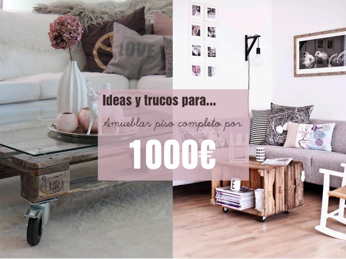Amueblar piso completo por 1000 euros ¡es posible!